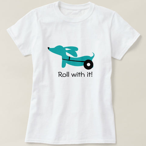 """Roll With It!"" IVDD Awareness Dachshund Shirt, The Smoothe Store"