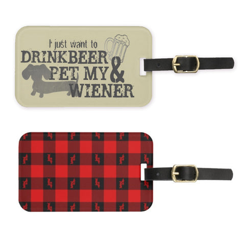 LIMITED EDITION Luggage Tags - Drink Beer & Pet My Wiener Dog