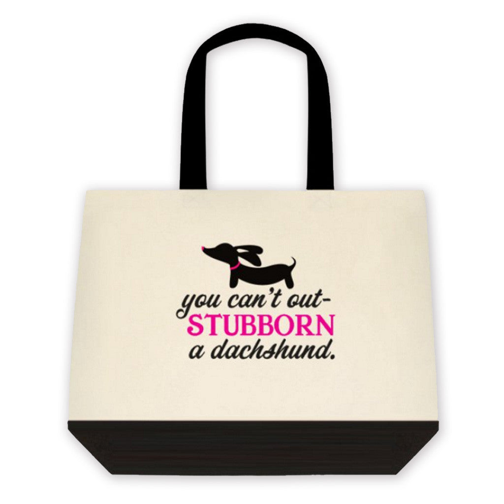 You can't out-stubborn a Dachshund Tote Bag, The Smoothe Store
