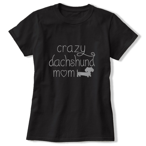Crazy Dachshund Mom Shirt