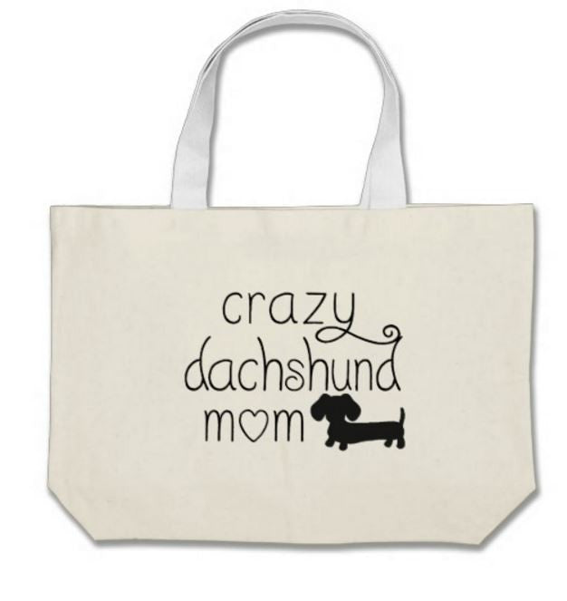 Crazy Dachshund Mom Tote Bags - The Smoothe Store