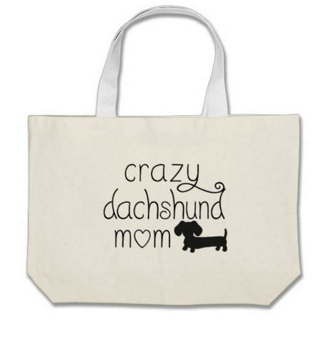 Crazy Dachshund Mom Tote Bags