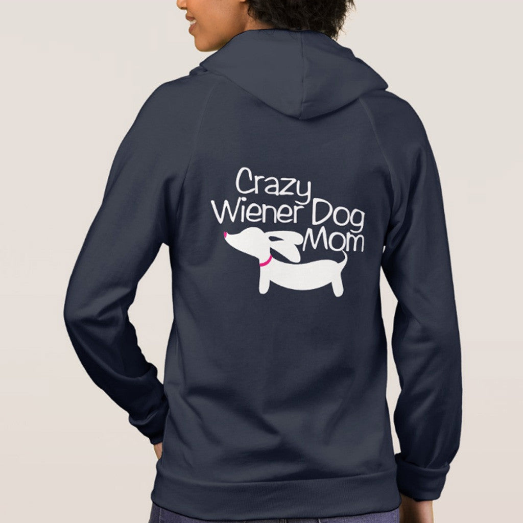 Crazy Wiener Dog Mom American Apparel Hoodie Jacket - The Smoothe Store - 1