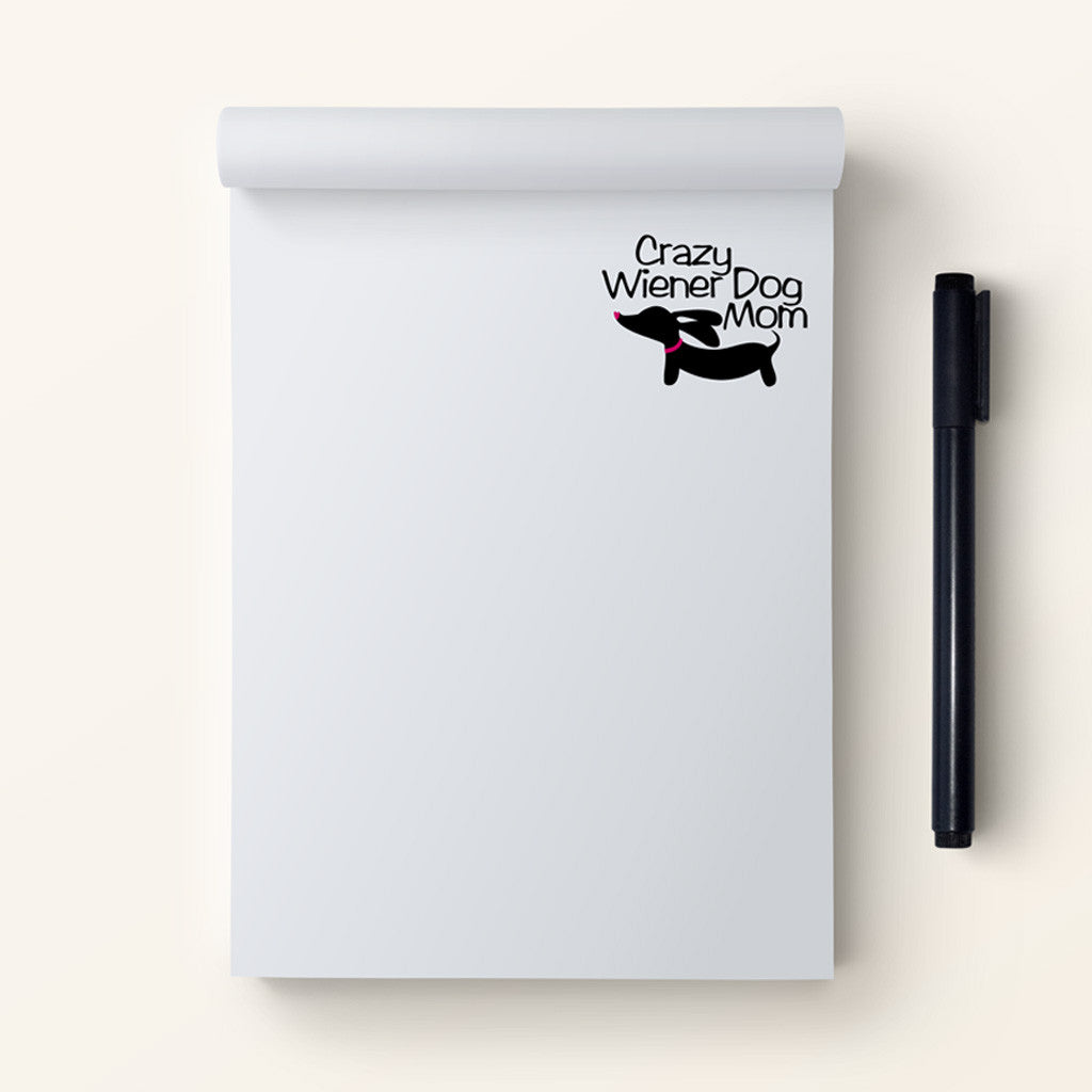 Crazy Wiener Dog Mom Notepad, The Smoothe Store