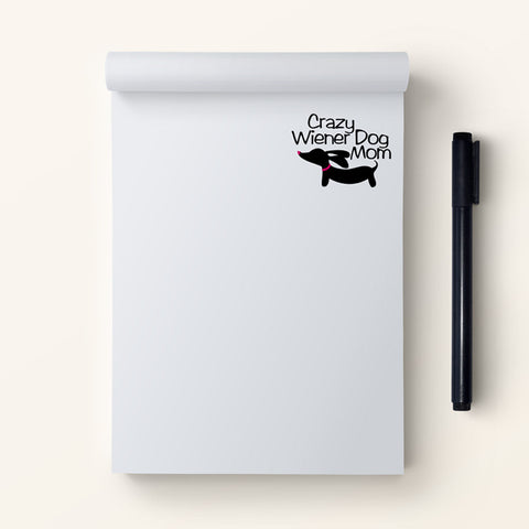 Crazy Wiener Dog Mom Notepad
