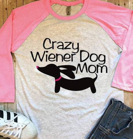 Crazy Wiener Dog Mom Shirt for Doxie Lovers