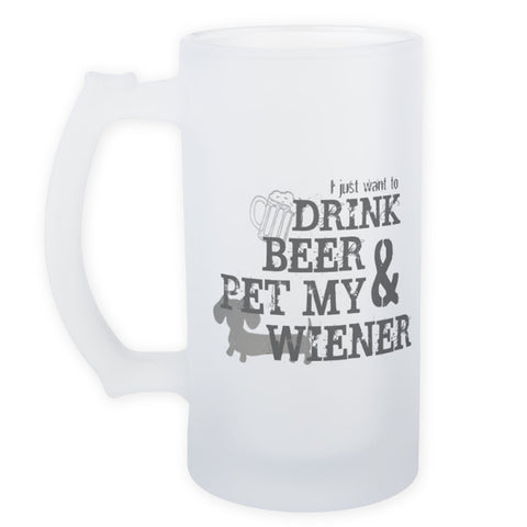 Drink Beer & Pet My Wiener Dog Beer Mug, The Smoothe Store