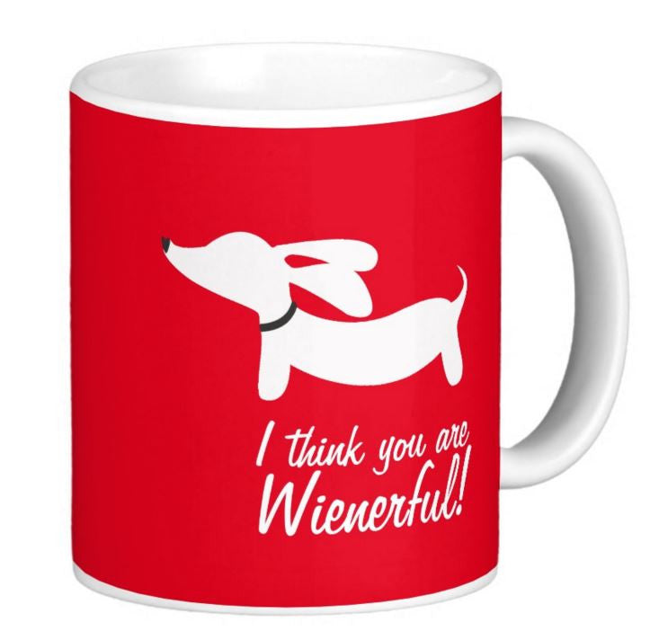 """I think you are wienerful"" Coffee Mug, The Smoothe Store"