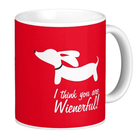 """I think you are wienerful"" Coffee Mug"
