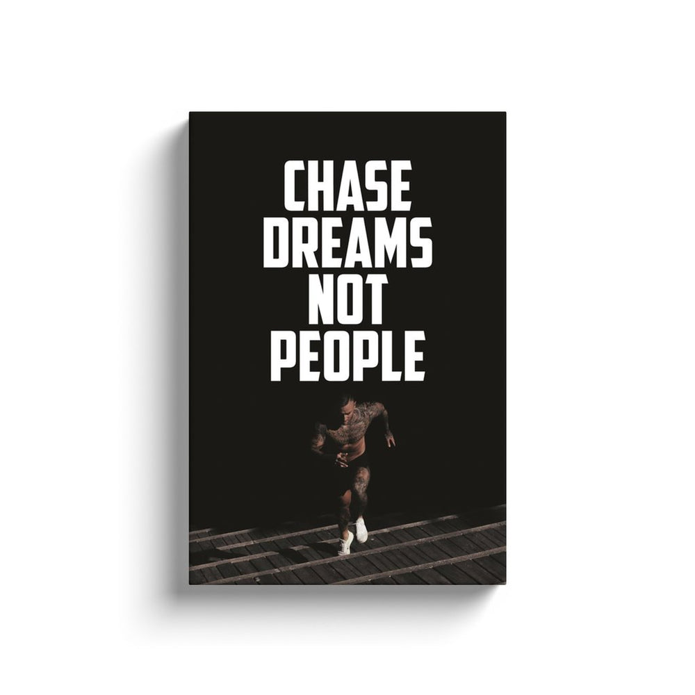 Chase Dreams Not People