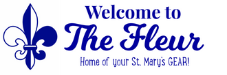 The Fleur, Home of your St. Mary's GEAR!