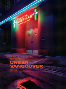 Greg Girard - Under Vancouver