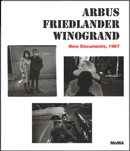 Arbus, Friedlander, Winogrand - New Documents 1967