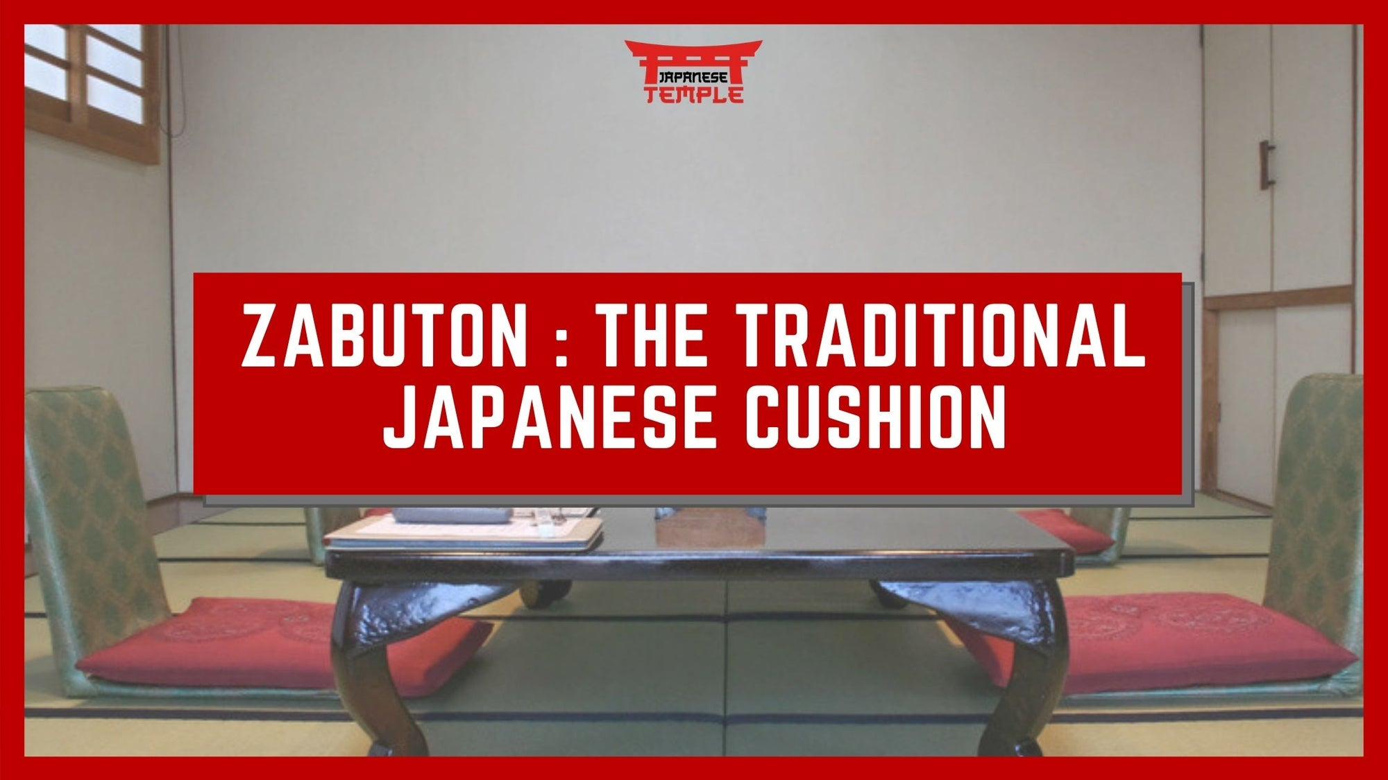 ZABUTON : THE TRADITIONAL JAPANESE CUSHION