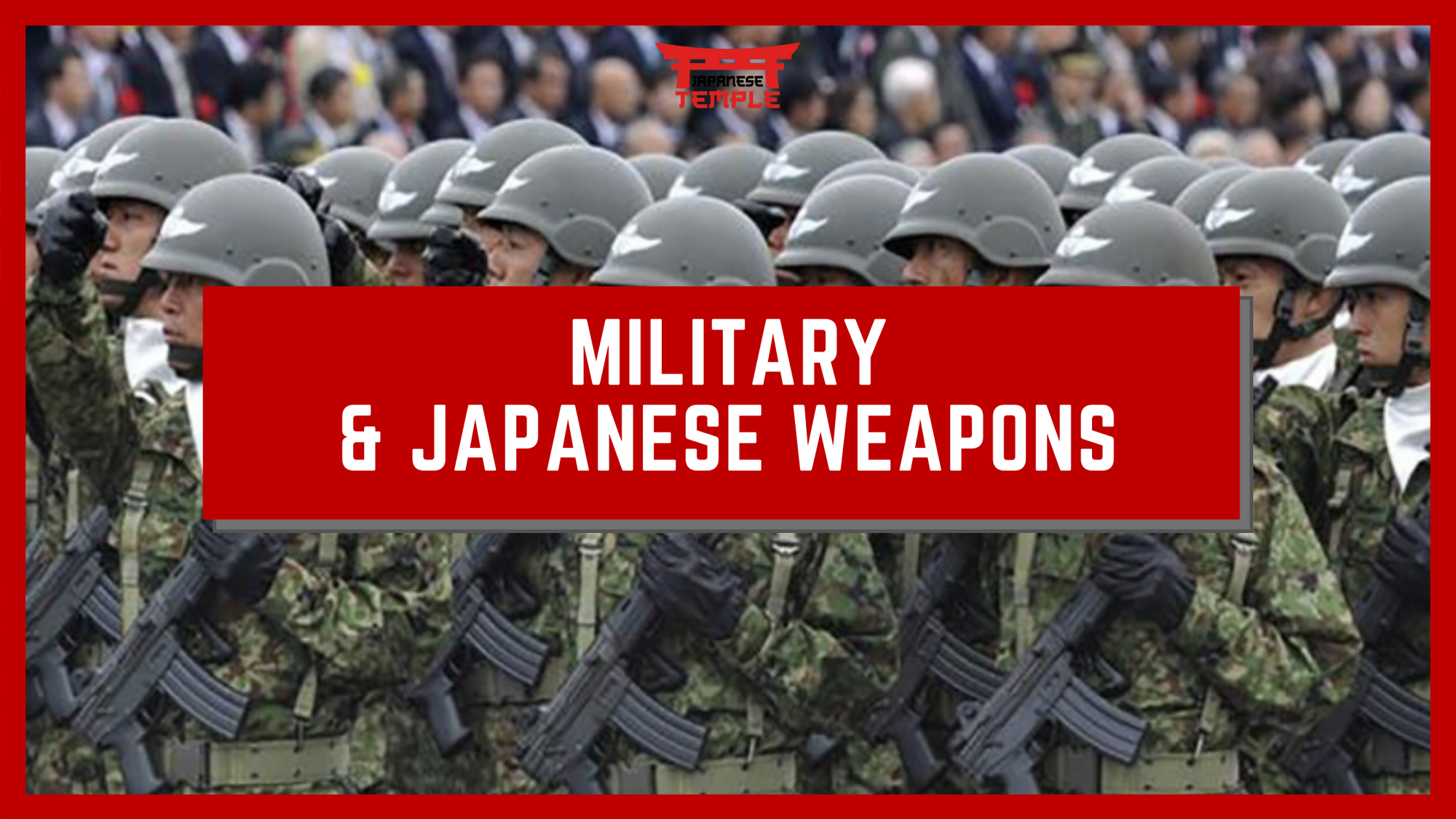 Military & Japanese Weapons