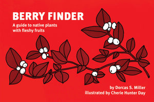 Berry Finder: A guide to native plants with fleshy fruits (Nature Study Guide)