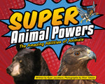 Load image into Gallery viewer, Super Animal Powers: The Amazing Abilities of Animals