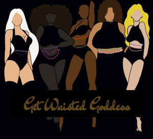 Get Waisted Goddess, LLC.