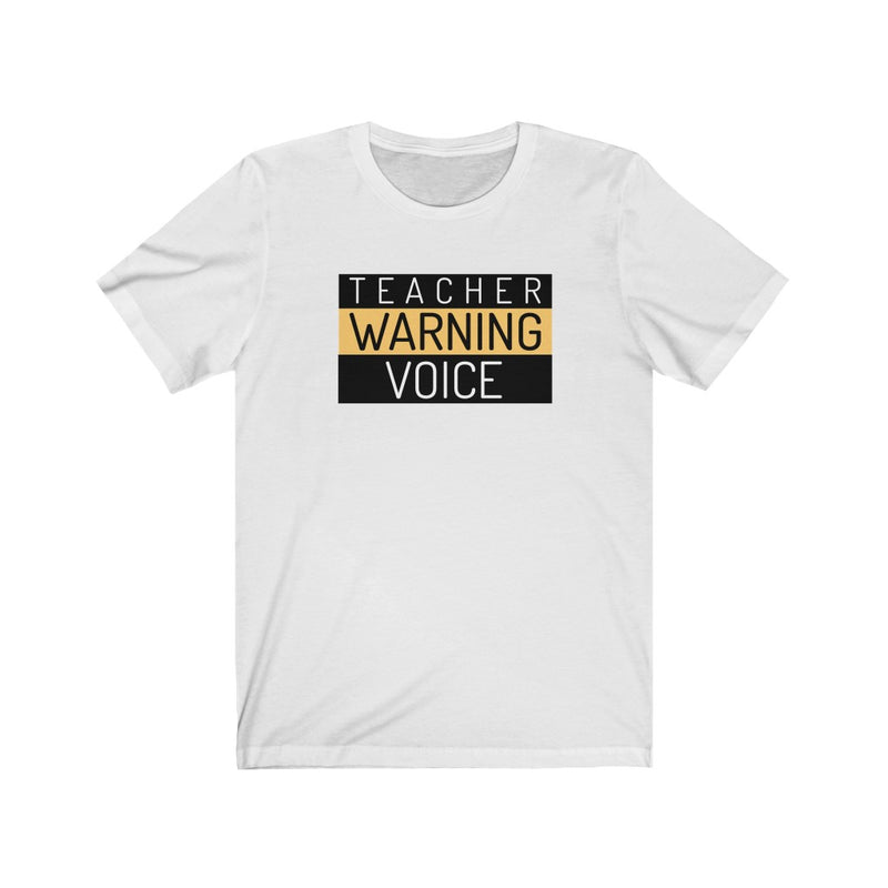 Warning Teacher Voice T-Shirt
