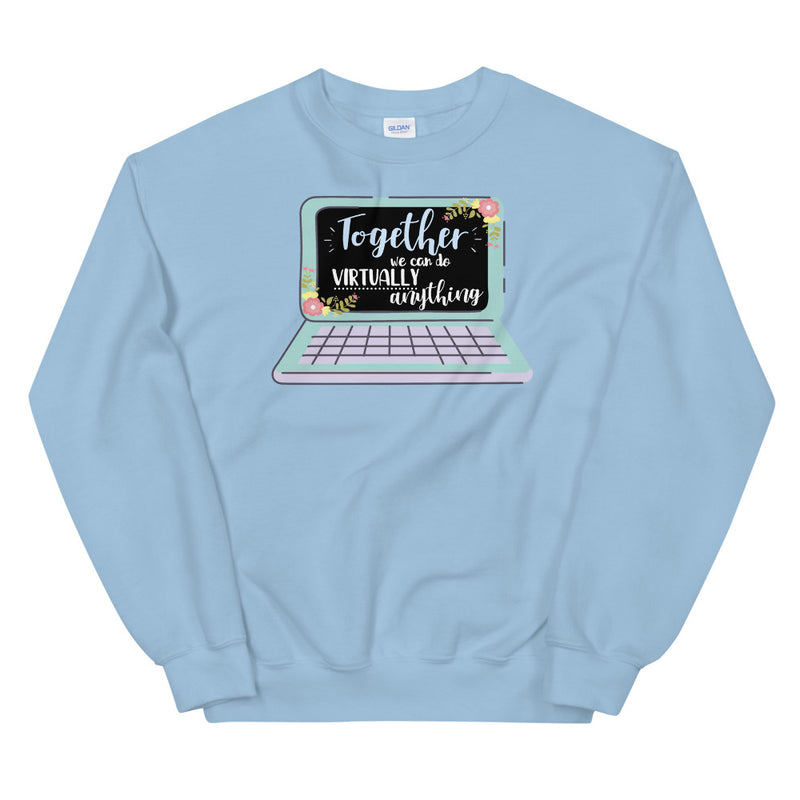 Virtually Together Sweatshirt