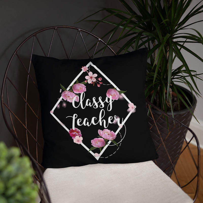 "Classy Teacher 18"" x 18"" Throw Pillow"