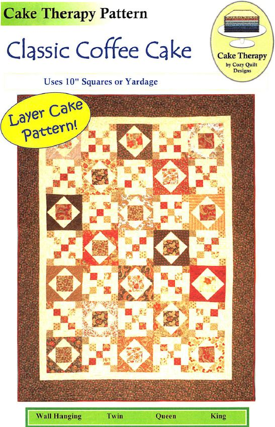 Cozy Quilt Designs Classic Coffee Cake Pattern <br> Click for fabric requirements