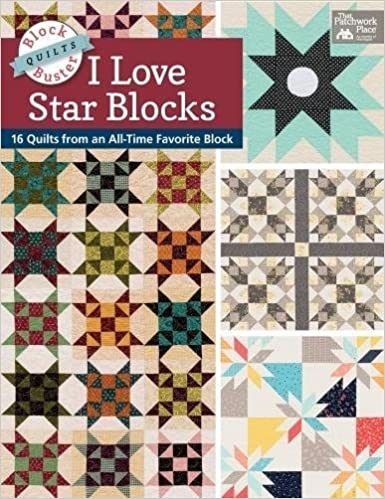 Blockbuster Quilts - I Love Star Blocks, by Karen M. Burns