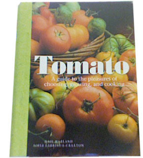 Tomato: A guide to the pleasures...
