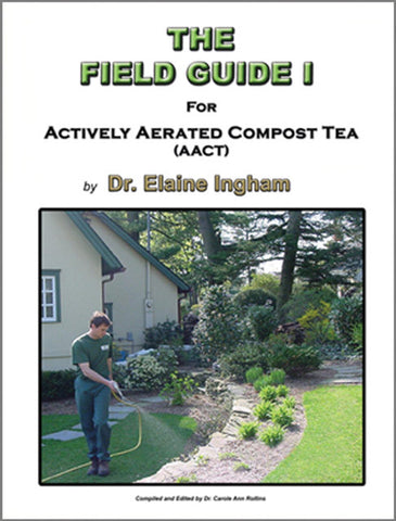 The Field Guide 1 For Actively Aerated Compost Tea