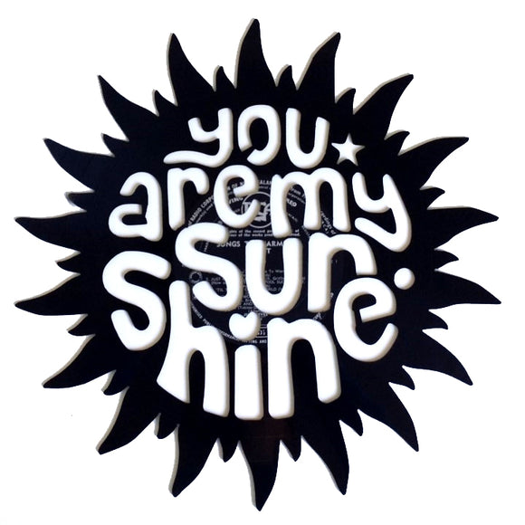 You Are My Sunshine Art