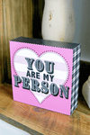 Happy Quote Box - You Are My Person Jadelynn Brooke Sign