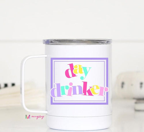 Day Drinker Travel Cup Mugsby Cup