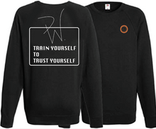 Train Yourself To Trust Yourself Sweat Shirt