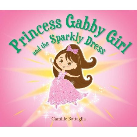 Princess Gabby Girl and the Sparkly Dress