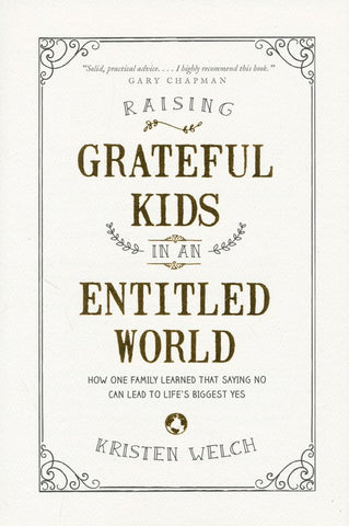 Raising Grateful Kids in an Ungrateful World