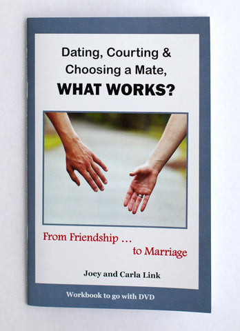 Dating, Courting and Choosing a Mate, What Works? 5 Workbooks