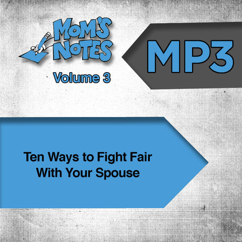 Ten Ways To Fight Fair with Your Spouse MP3