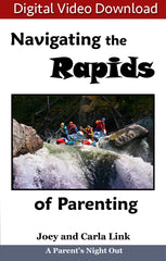 Navigating the Rapids of Parenting (Downloadable Video)
