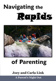 Why Can't I Get My Kids to Behave book & Navigating the Rapids DVD bundle