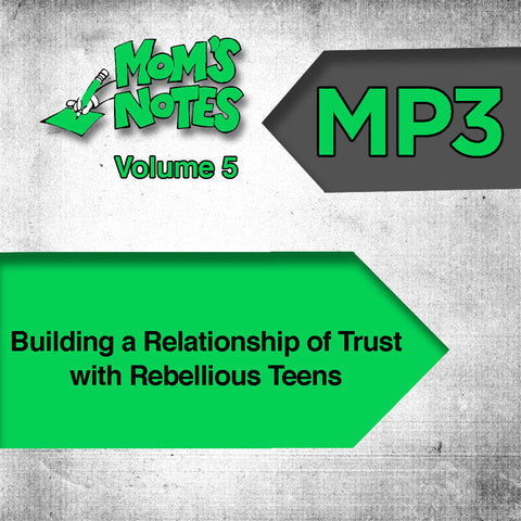 Building a Relationship of Trust with a Rebellious Teen MP3