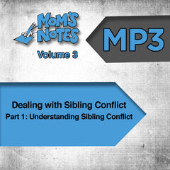 Dealing with Sibling Conflict Part 1 MP3