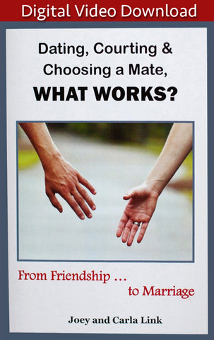 Dating, Courting, and Choosing a Mate, What Works? (Downloadable Video)