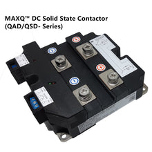 Load image into Gallery viewer, MAXQ DC solid state contactors, QAD/QSD series, switch up to 6000V, 3500A, and 10KHz
