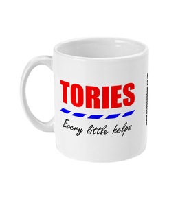 TORIES EVERY LITTLE HELPS - MUG