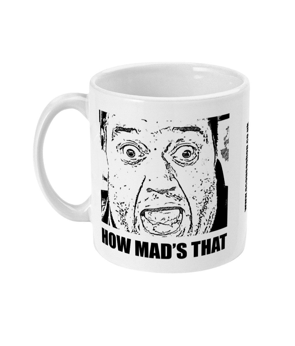 HOW MADS THAT - MUG