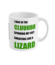Load image into Gallery viewer, SWEATING LIKE A LIZARD (IN THE CLUB) - MUG