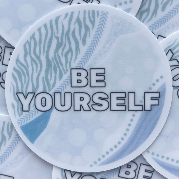 Be Yourself Affirmations Die Cut Sticker - Anxiety
