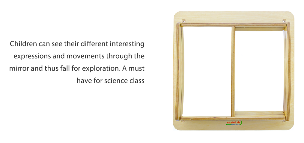 Children can see their different interesting expressions and movements through the mirror and thus fall for exploration. A must have for science class