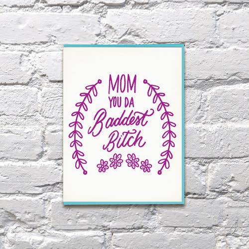 Mom You're the Baddest Bitch Mother's Day Card