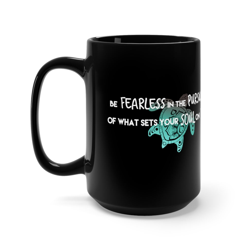 Be Fearless Black Coffee Mug 15oz